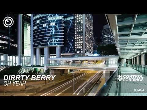 Dirrty Berry - Oh Yeah