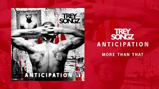 Trey Songz - More Than That [Official Audio]