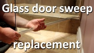 Shower glass door sweep replacement