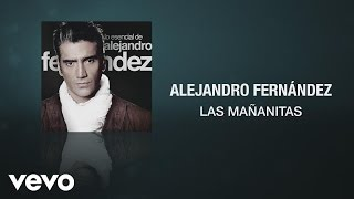 Descargar Mp3 Las Mananitas Alejandro Fernandez Gratis Mp3teca Ws