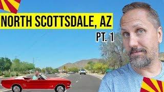 Scottsdale, Arizona Tour (North Scottsdale, AZ): Moving / Living In Phoenix, Arizona Suburbs (Pt. 1)