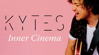 KYTES   Inner Cinema (OFFICIAL VIDEO)