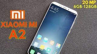 Xiaomi Mi A2 CONFIRMED - Oppo F7 Killer With 20 MP Selfie Camera, Hands On, Leaks & Rumors