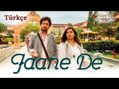 Jaane De - Full Video | Atif Aslam | Qarib Qarib Singlle