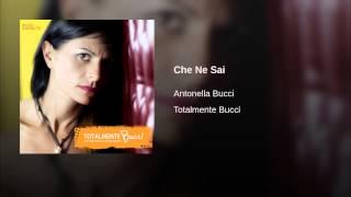 Che Ne Sai (Antonella Bucci)