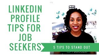 LinkedIn Profile Tips For Job Seekers (5 TIPS TO STAND OUT)