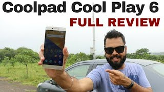 Coolpad COOL PLAY 6 FULL REVIEW   BEST Phone Under 15k?