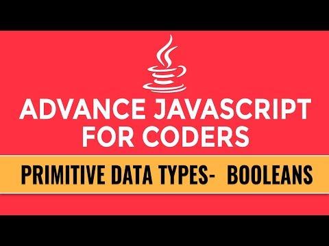 Advance JavaScript for Coders | Primitive Data Types | Booleans | Part 5