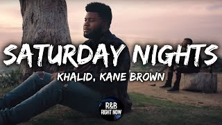 Khalid   Saturday Nights Ft. Kane Brown (Official Lyrics)