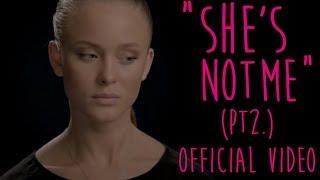 She's Not Me (Pt.2)