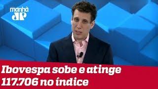 Samy Dana: Ibovespa sobe e atinge 117.706 no índice semanal