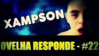 XAMPSON - Ovelha Responde #22