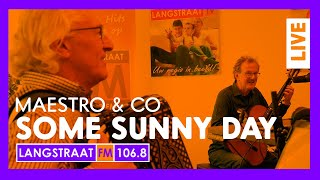 Langstraat FM Live - Maestro & Co - Some Sunny Day