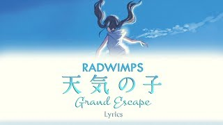 RADWIMPS - Grand Escape (Kan/Rom/Eng Lyrics)|Weathering With You OST
