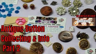 Antique Button Collection Information Types of Buttons Part 2 #antiquebuttons #buttons