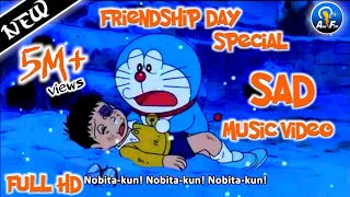 Friendship Special Amv  (Tere Jaisa Yaar Kahan song)| Doraemon and Nobita Emotional Sad Song Ever