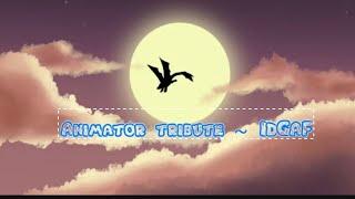 Animator tribute ~ IDGAF [Nightcore]