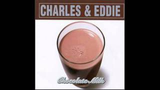 Charles and Eddie - Your Love