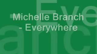 <b>Michelle Branch</b>  Everywhere  Lyrics