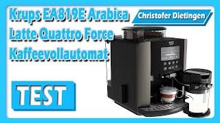 Krups EA819E Arabica Latte Quattro Force Kaffeevollautomat