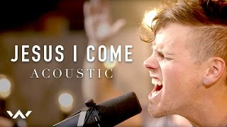 Jesus I Come | Acoustic | Elevation Worship
