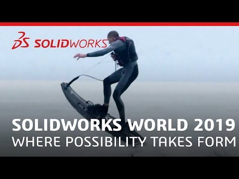SOLIDWORKS World 2019 - Where Possibility Takes Form