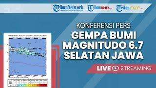 KONFERENSI PERS BMKG: Gempa Bumi Magnitudo 6.7 Guncang Malang dan Selatan Jawa