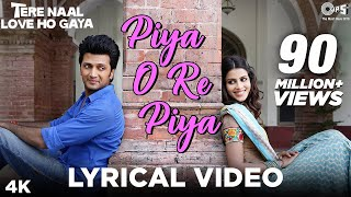 Piya O Re Piya Lyrical - Tere Naal Love Ho Gaya | Riteish