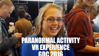 Paranormal Activity: VR Experience - JUMP SCARES! @ GDC 2016