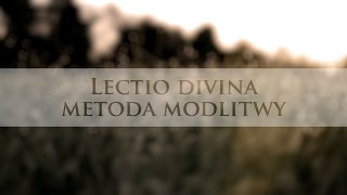 Przyjmuj Słowo i stawaj się Nim [Metoda modlitwy Lectio Divina]
