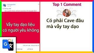 Top Comment P22: Đi vẫy tay dạo trên facebook liệu có người yêu - Chị Google Dịch