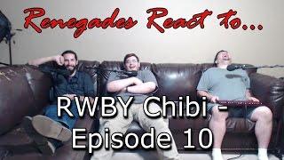 Renegades React to... RWBY Chibi - Episode 10