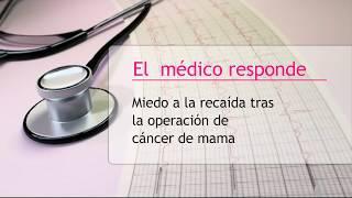 Miedo a la recaída tras la operación de cáncer de mama