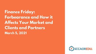 Finance Friday: Forbearance and How it Affects Your Market and Clients and Partners – March 5, 2021