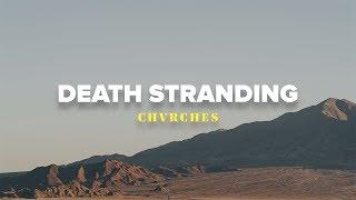 CHVRCHES   Death Stranding (Lyrics Video)