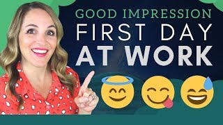 How To Make A Good Impression First Day On The Job   Tips For Starting A New Job