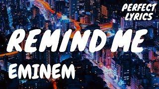 Eminem - Remind Me (Lyrics)