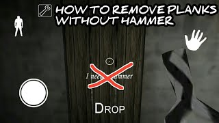 How To Remove Planks Without Hammer - Granny (Horror Game)