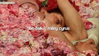 Miley Cyrus — BB Talk // (Sub. Español)