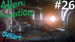 Alien Isolation Прохождение В открытом космосе #26