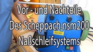 Scheppach nsm 200 Naßschleifsystem / Vor und Nachteile
