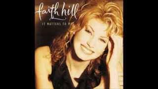 It Matters To Me By Faith Hill *Lyrics in description*