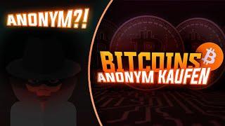 Bitcoin kauft anonym
