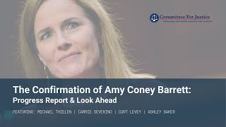 The Confirmation of Amy Coney Barrett: Progress Report & Look Ahead [Event Video]