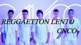 CNCO   Reggaeton Lento  (letra)