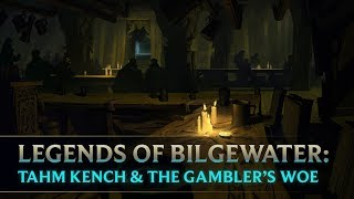 Legends of Bilgewater: Tahm Kench & The Gambler's Woe | Audio Drama (Part 4 of 6)