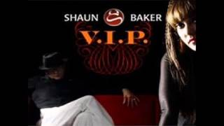 Shaun Baker feat Maloy - V.I.P. Lyrics