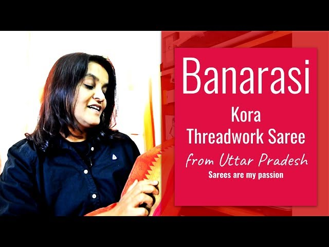 11 Banarasi Kora Threadwork Saree - VLOG - Sarees are my passion
