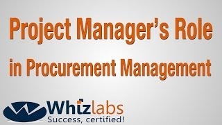 Project Manager's Role in Procurement Management | PMP Certification