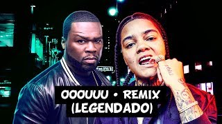 Young M.A - OOOUUU • Remix (feat. 50 Cent) [Legendado]